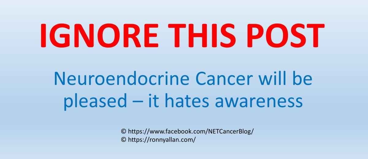 Ignore this post about Neuroendocrine Cancer